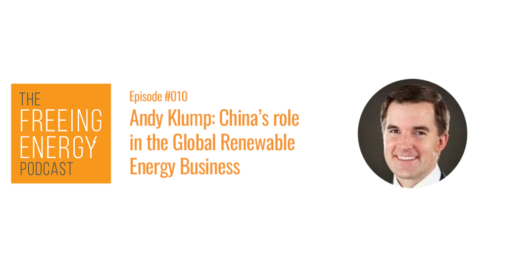 Andy Klump and China's role in the global renewable and clean energy business