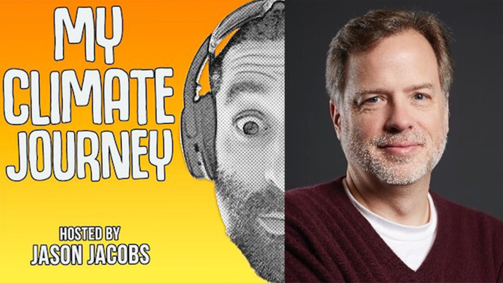 Jason Jacobs interviews Bill Nussey on his My Climate Journey podcast