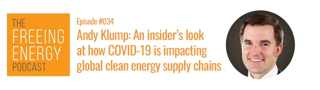 podcast - andy klump on covid-19 coronavirus impact on global clean energy solar supply chains out of china